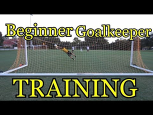 Beginner Goalkeeper Training: Basic Foundatio
